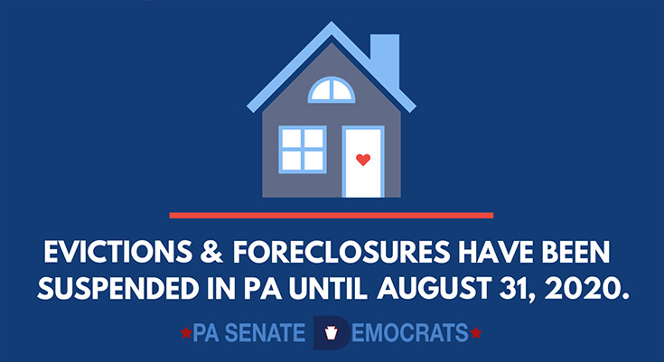 Evictions and foreclosures have been suspended in pa until  August 31st.