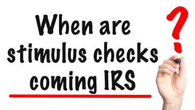 When are stimulus checks coming IRS