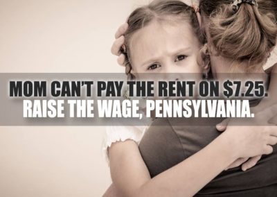 Mom can't pay the rent on $7.25. Raise the Wage, Pennsylvania.