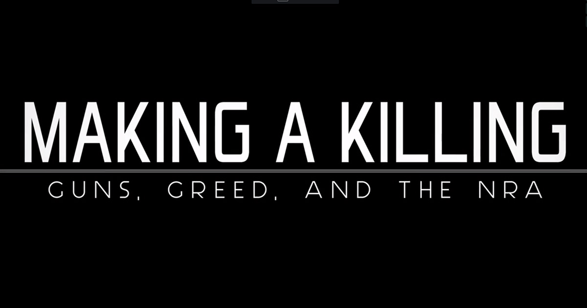 Making a Killing: Guns, Greed and the NRA
